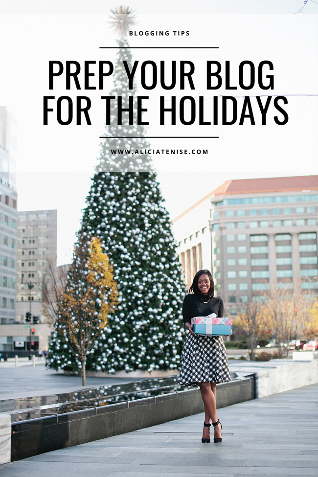 D.C. blogger Alicia Tenise gives blogging tips on how to prep your blog for the holiday season