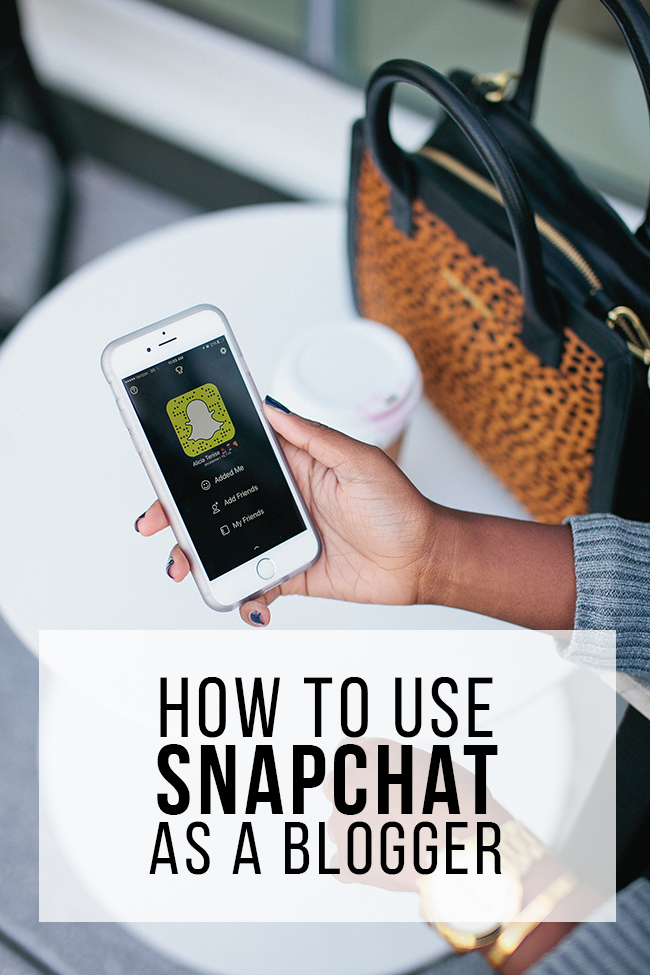 how to use snapchat as a blogger